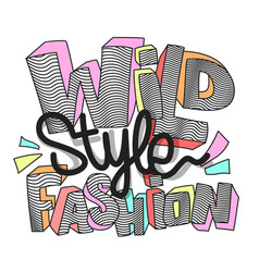 wild fashion slogan for print design vector image