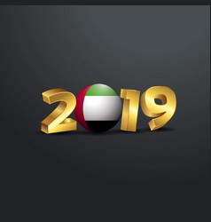 2019 golden typography with uae flag happy new vector