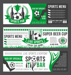 soccer sports bar football pub menu banners vector image