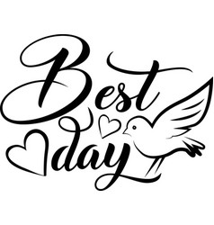 Best day isolated on white background vector