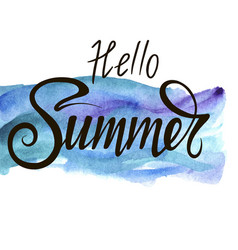 inscription hello summer on a beautiful watercolor vector image