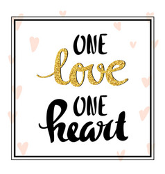One love one heart lettering for poster vector