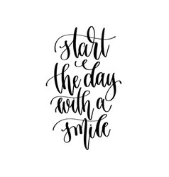 start day with a smile - hand lettering vector image