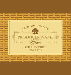 wine label in a frame on the basket background vector image