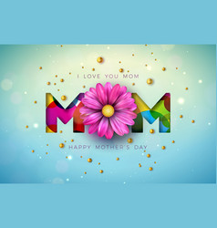 i love you mom happy mothers day greeting card vector image
