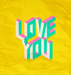Isometric Love You quote background vector image vector image