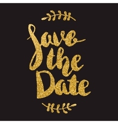 Save the date Hand drawn lettering with golden vector image