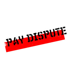 pay dispute rubber stamp vector image vector image