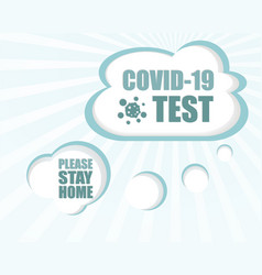 Covid-19 test please stay home sign caution vector