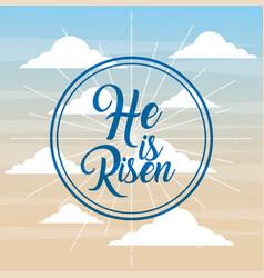 He is risen faith catholic poster sky background vector