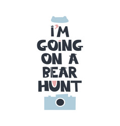 I am going on a bear hunt quote vector