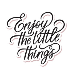 With enjoy little things vector