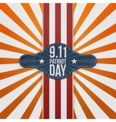 Patriot Day 9-11 realistic patriotic Badge vector