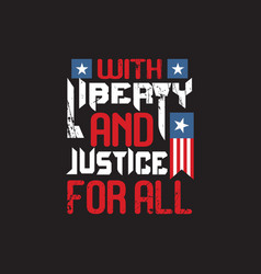 with liberty and justice for all vector image
