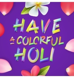 Have a colorful holi poster of indian festival vector