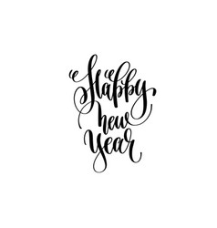 happy new year - hand lettering celebration quote vector image