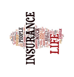 life insurance how much is enough text background vector image