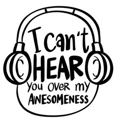 word expression for i cant hear you over my vector image