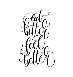 Eat better feel better - hand lettering vector