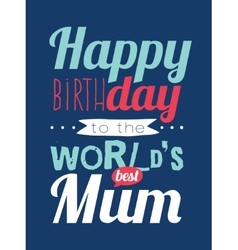 Happy Birthday to best mother vector image