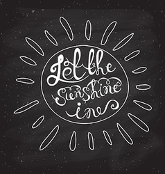 Sun with hand drawn typography poster Romantic vector image