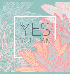 yes you can quote floral background vector image
