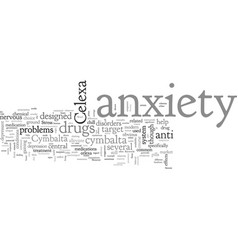 Celexa and cymbalta as anxiety treatments vector