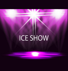 Ice show inscription lighting of the rink vector