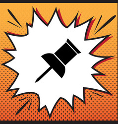 Pin push sign comics style icon on pop vector