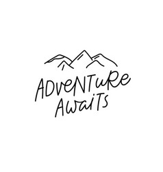 Adventure awaits calligraphy quote lettering vector