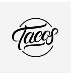 tacos hand written lettering logo vector image