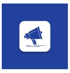 blue round button for bullhorn digital marketing vector image