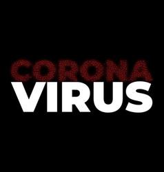 graphic corona virus in wuhan coronavirus vector image