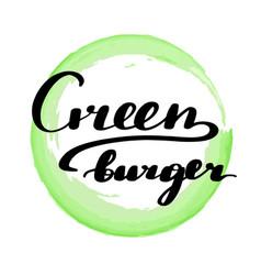 lettering inscription green burger vector image