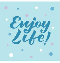 enjoy life for logotype flyer banner invitation vector image