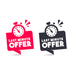 last minute offer speech bubble set vector image