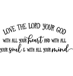 Love lord your god typography letter quotes vector