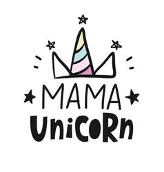 mama unicorn hand written modern calligraphy vector image