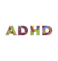 Adhd concept retro colorful word art vector
