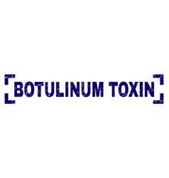 Grunge textured botulinum toxin stamp seal inside vector