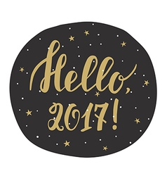 Hello 2017 New year card with hand drawn lettering vector