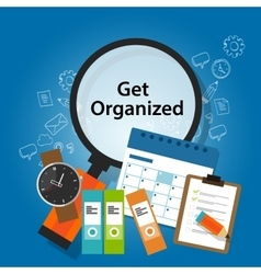 get organized organizing time schedule business vector image