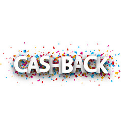 Cashback sign with colorful confetti vector