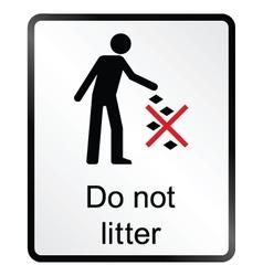 Do Not Litter Information Sign vector