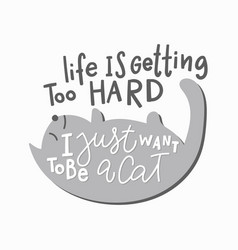Want be a cat shirt quote lettering vector