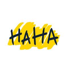 ha ha brush lettering vector image