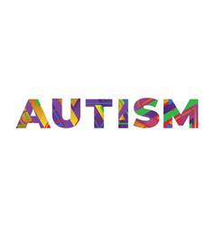Autism concept retro colorful word art vector