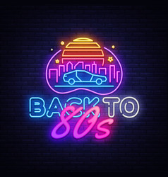back to the 80s neon sign 80 s retro style vector image