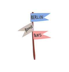 direction sign pointer to paris rome berlin vector image