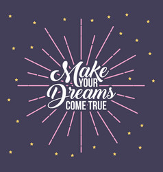 Make your dreams vector